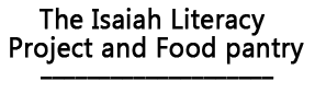 The Isaiah Literacy Project and Food pantry