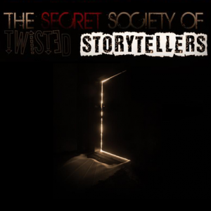The Secret Society of Twisted Storytellers